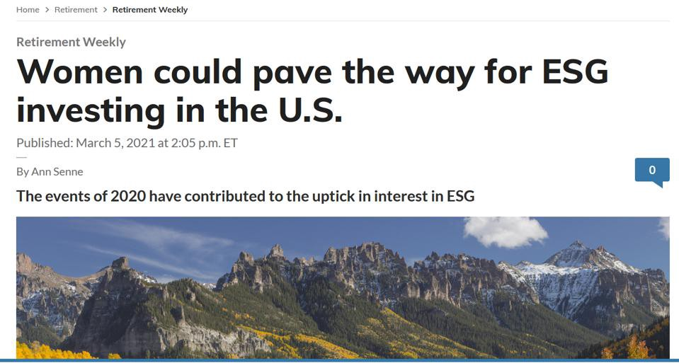 Marketwatch article on women leading ESG investing, March 5, 2021 Marketwatch.com