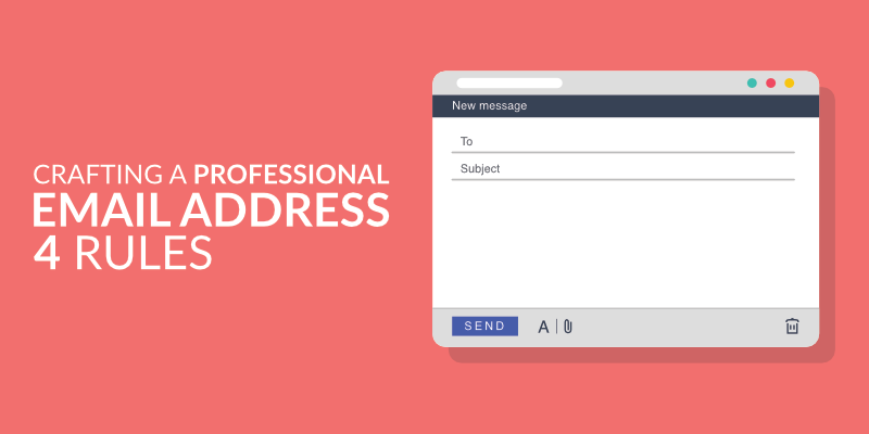 Crafting a Professional Email Address: 4 Rules