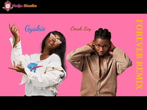 [Music] Remix Gyakie Ft Omah Lay- Forever