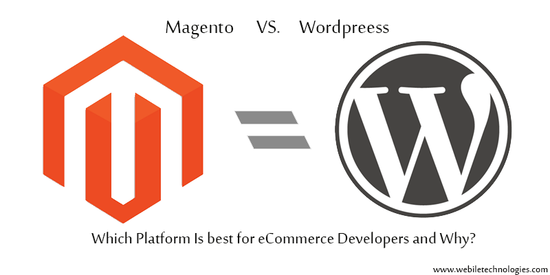 Magento VS  WordPress — Which Platform is Best for eCommerce