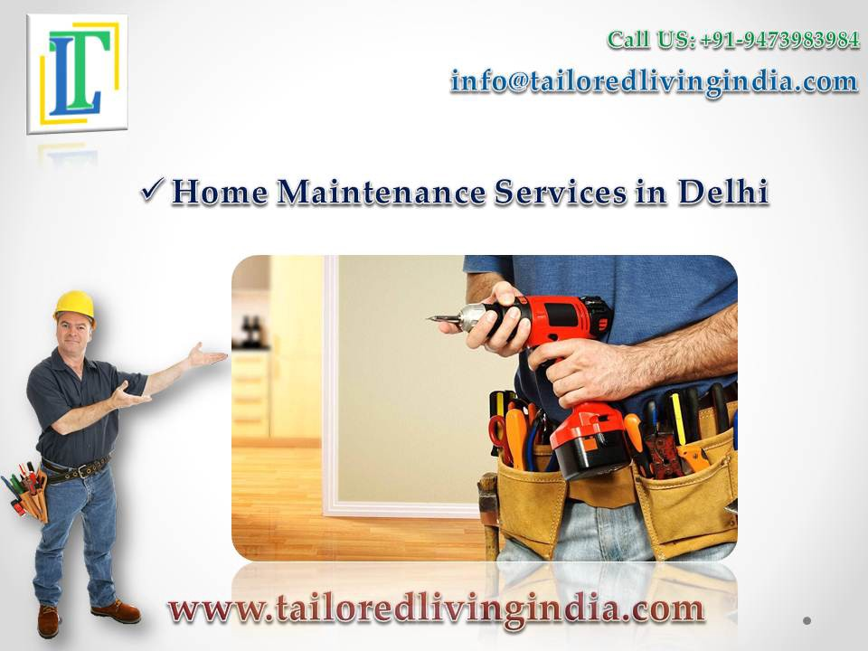 Home Maintenance Services in Delhi - Tailored Living India ... on bring jobs home, full-time jobs home, fulfilling jobs home, jobs money, work at home, jobs at home, jobs family,