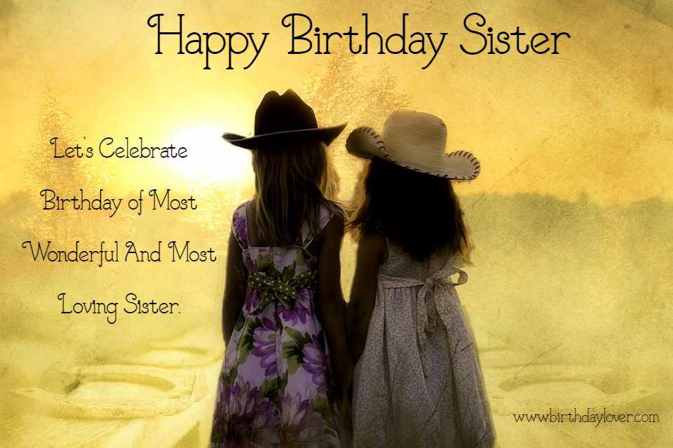 Happy Birthday Sister Images.Happy Birthday Wishes For Sister Birthday Lover Happy