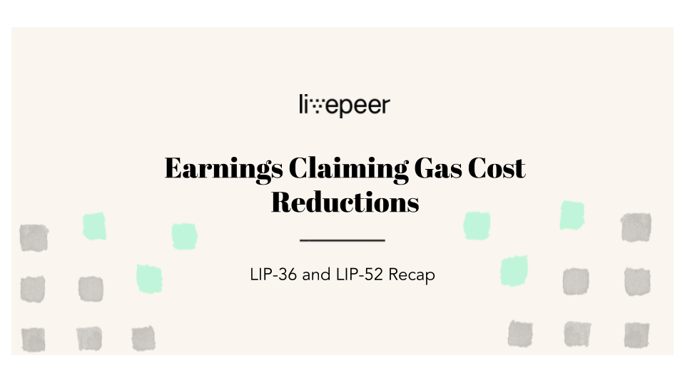 Earnings Claiming Gas Cost Reductions: LIP-36 and LIP-52 Recap