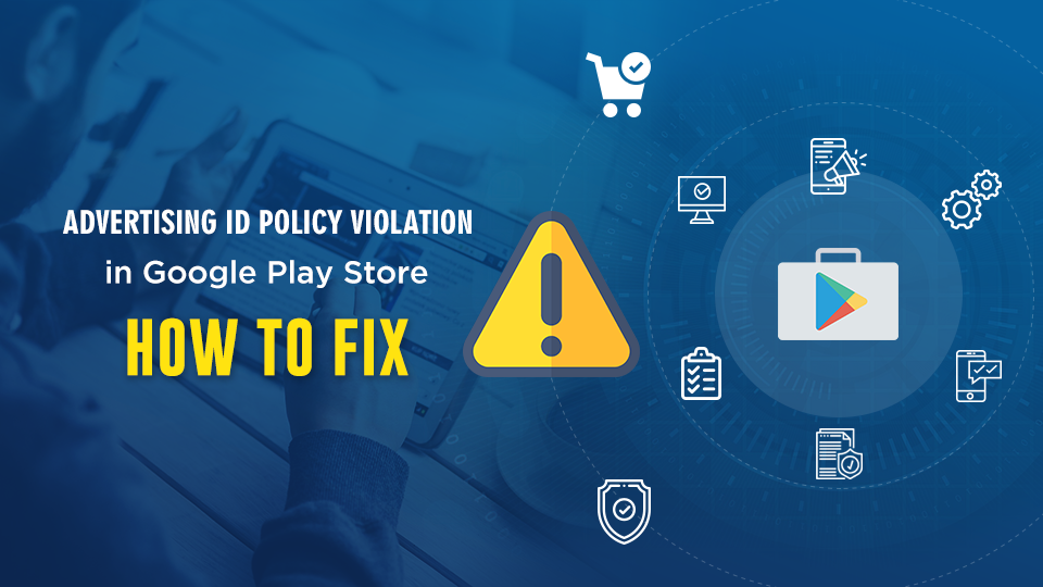 How to fix Advertising ID policy violation in Google Play