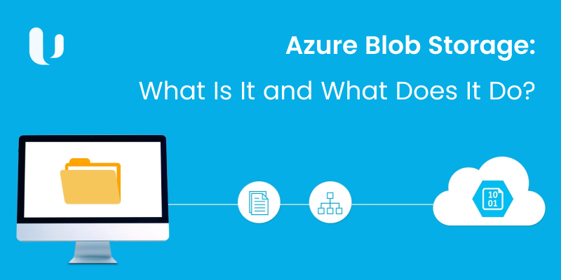 Azure Blob Storage: What Is It and What Does It Do?