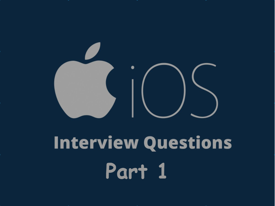 iOS Interview Preparation Questions and Solutions