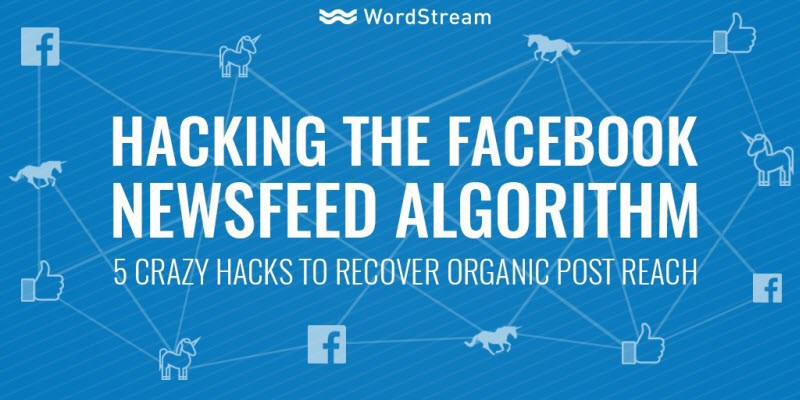 Hacking the Facebook Newsfeed Algorithm: 5 Ways to Recover Organic Reach