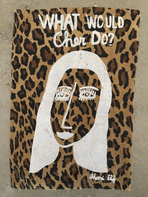 What would Cher do? silk screen available at Art Queen in Joshua Tree, California