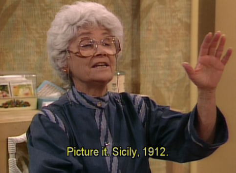"Sophia Petrillo hand up saying ""Picture it. Sicily. 1912."""