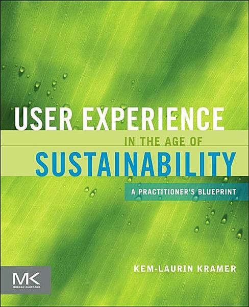 Book cover of User Experience in the Age of Sustainability by Kem-Laurin Kramer
