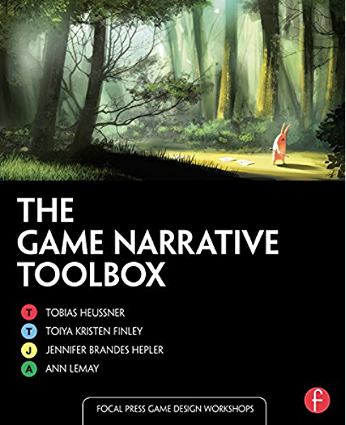 The cover of The Game Narrative Toolbox by Tobias Heussner, Toiya Kristen Finley, Jennifer Brandes Helper, and Ann Lemay