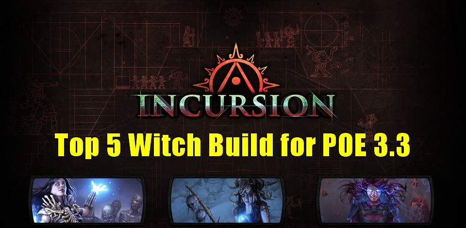 Top 5 Witch Builds for POE 3 3 Incursion - Dianna Menefe