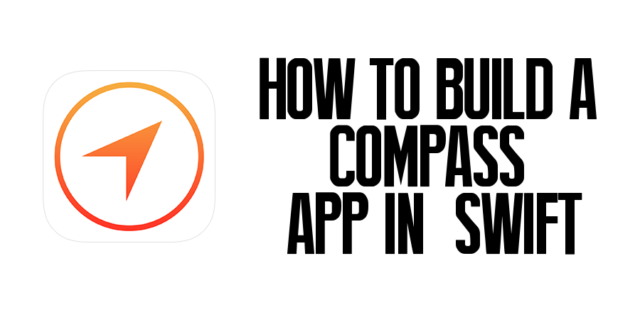 How To Build a Compass App in Swift - Swiftly Swift - Medium