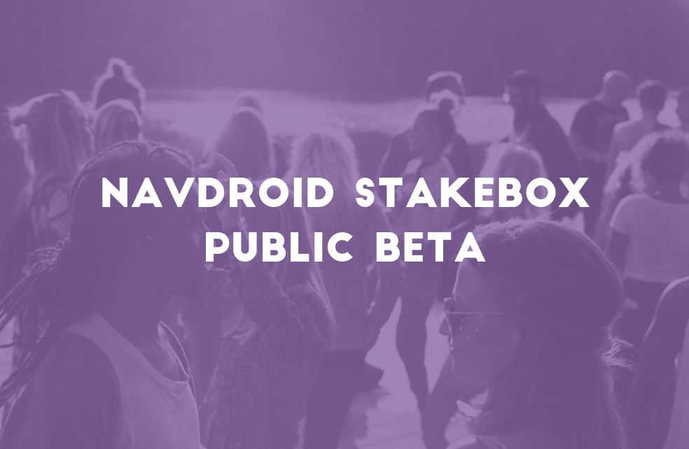 NavDroid StakeBox Public Beta - NavCoin Collective - Medium