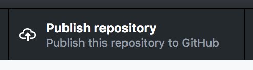"The ""Publish repository"" button, found along the top bar of the GitHub Desktop user interface. Text below the main label reads, ""Publish this repository to GitHub""."