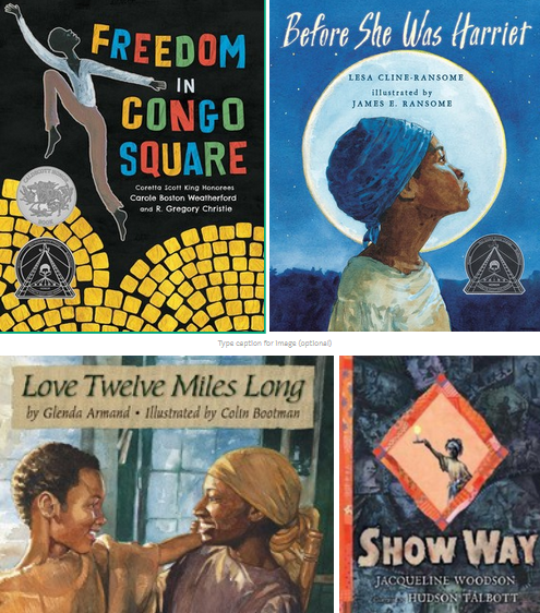 covers of 4 great children's books that deal with slavery, such as Show Way