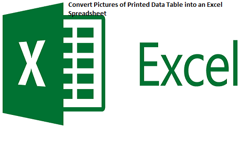 How to Convert Pictures of Printed Data Table into an Excel