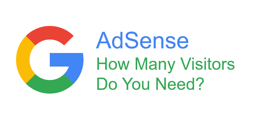 Money From AdSense — Calculate How Many Visitors You Need | by Paul  Maplesden | Trust Works | Medium