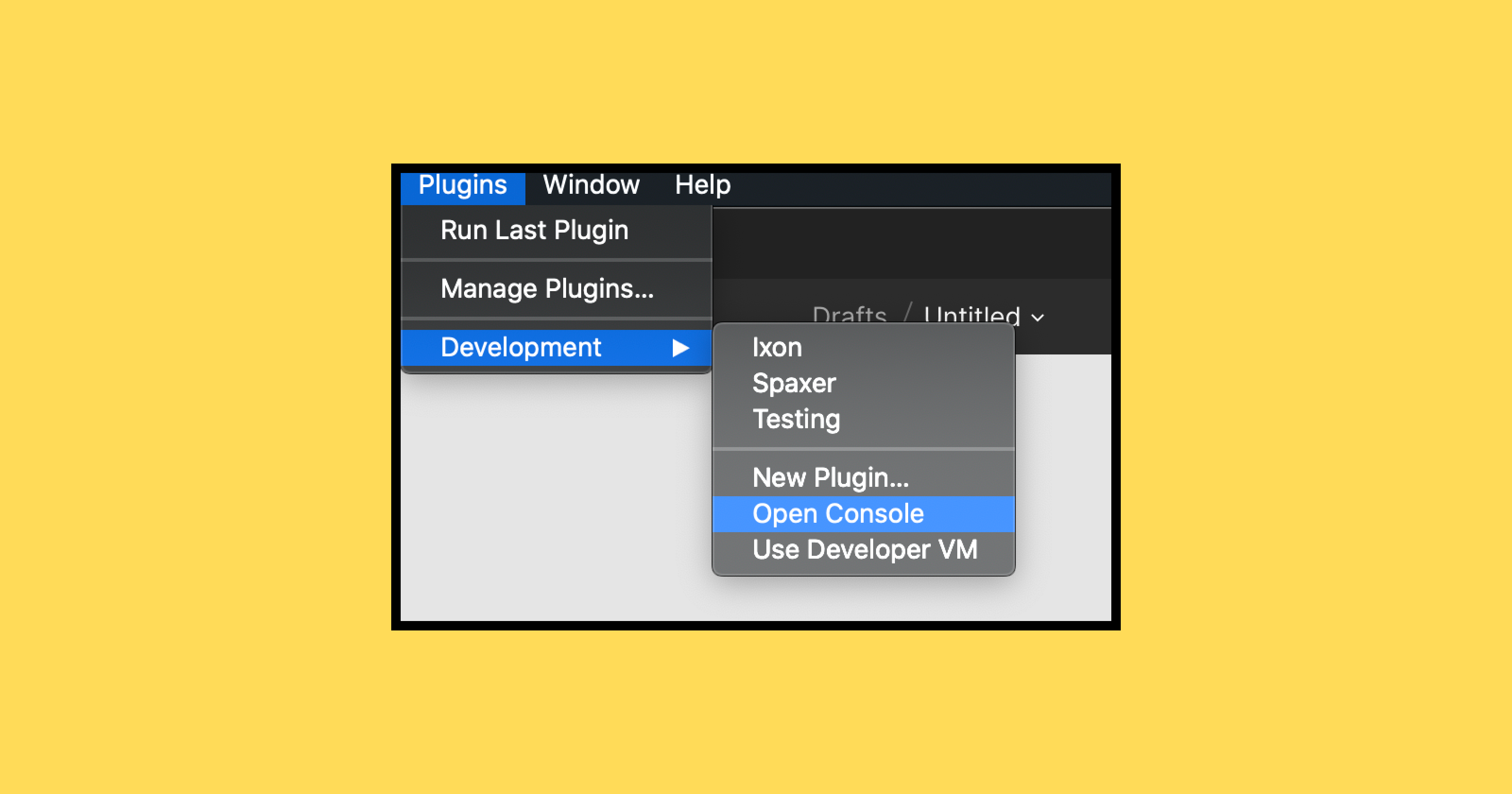 """Open console in Figma from the """"Plugin"""" option in the menu"""