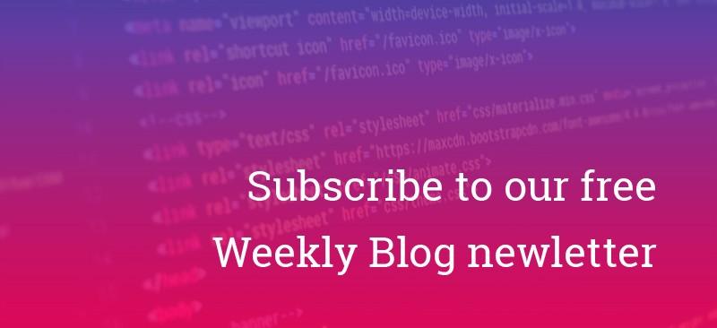 Subscribe to our free Weekly Blog newletter