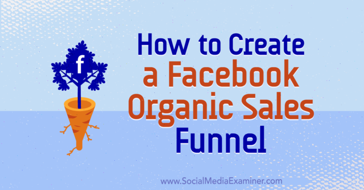 Facebook organic sales funnel how to 1200