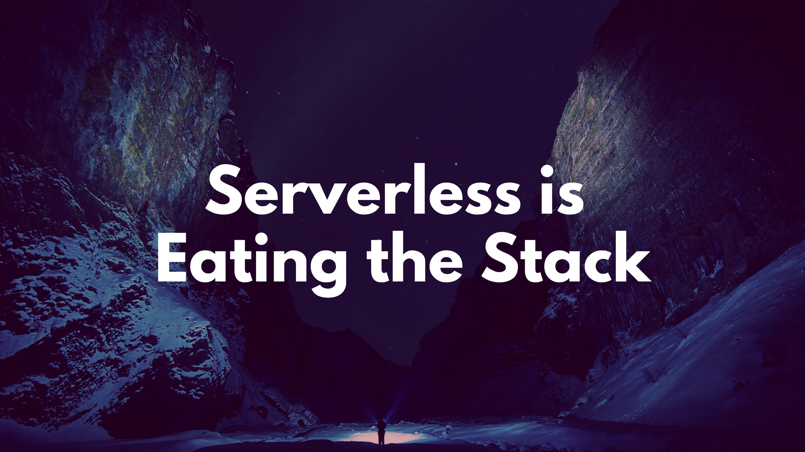 Serverless is eating the stack and people are freaking out